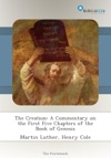 The Creation A Commentary On The First Five Chapters Of The Book Of Genesis