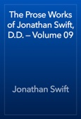 The Prose Works of Jonathan Swift, D.D. — Volume 09