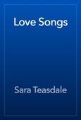 Sara Teasdale - Love Songs artwork