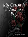My Crush Is A Vampire Boy