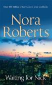 Nora Roberts - Waiting For Nick (Stanislaskis, Book 5) portada