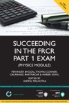 Succeeding In The FRCR Part 1 Exam Physics Module