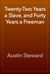 Twenty-Two Years A Slave And Forty Years A Freeman
