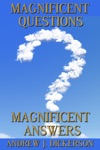 Magnificent Questions Magnificent Answers