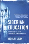 Siberian Education Growing Up In A Criminal Underworld