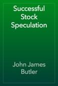 John James Butler - Successful Stock Speculation artwork