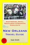 New Orleans Louisiana Travel Guide - Sightseeing Hotel Restaurant  Shopping Highlights Illustrated