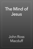 John Ross Macduff - The Mind of Jesus artwork