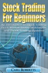 Stock Trading For Beginners An Introduction To Stock Trading Stock Market Technical Analysis And Stock Trading Systems