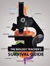 The Biology Teachers Survival Guide