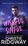 Wishful Sinful Rock Royalty Book 5