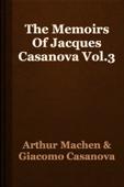 Arthur Machen & Giacomo Casanova - The Memoirs Of Jacques Casanova Vol.3 artwork