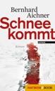 Schnee kommt von Bernhard Aichner