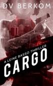DV Berkom - Cargo: A Leine Basso Thriller (#4)  artwork