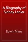 A Biography Of Sidney Lanier