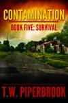 Contamination 5 Survival Book 5 Of The Zombie Apocalypse Series