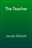 Jacob Abbott - The Teacher artwork