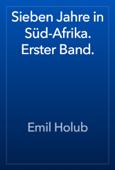 Sieben Jahre in Süd-Afrika. Erster Band.