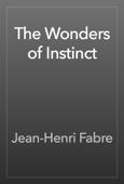 Jean-Henri Fabre - The Wonders of Instinct artwork