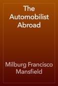 Milburg Francisco Mansfield - The Automobilist Abroad artwork