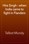 Hira Singh  When India Came To Fight In Flanders