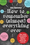 How To Remember Almost Everything Ever
