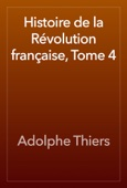 Adolphe Thiers - Histoire de la Révolution française, Tome 4 artwork
