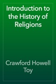 Crawford Howell Toy - Introduction to the History of Religions artwork