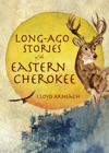 Long-Ago Stories Of The Eastern Cherokee