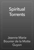 Jeanne Marie Bouvier de la Motte Guyon - Spiritual Torrents artwork