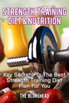 Strength Training Diet  Nutrition Key Secrets To The Best Strength Training Diet Plan For You