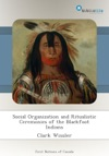 Social Organization And Ritualistic Ceremonies Of The Blackfoot Indians