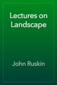 John Ruskin - Lectures on Landscape artwork