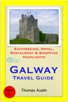 Galway Ireland Travel Guide - Sightseeing Hotel Restaurant  Shopping Highlights Illustrated