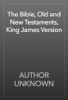 AUTHOR UNKNOWN - The Bible, Old and New Testaments, King James Version  artwork