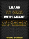 Learn To Read With Great Speed How To Take Your Reading Skills To The Next Level And Beyond In Only 10 Minutes A Day