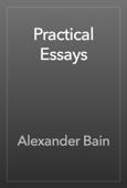 Alexander Bain - Practical Essays artwork