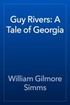 Guy Rivers A Tale Of Georgia