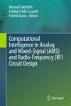 Computational Intelligence In Analog And Mixed-Signal AMS And Radio-Frequency RF Circuit Design