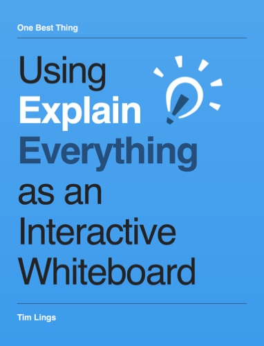 Using Explain Everything as an Interactive Whiteboard