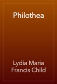 Lydia Maria Francis Child - Philothea artwork