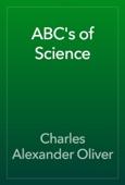 Charles Alexander Oliver - ABC's of Science artwork