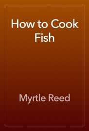 How to Cook Fish - Myrtle Reed Book