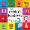 The Toddlers Handbook Numbers Colors Shapes Sizes ABC Animals Opposites And Sounds With Over 100 Words That Every Kid Should Know