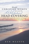 Should Christian Women Also Wear The Religious Head Covering