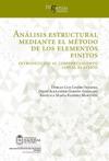 Anlisis Estructural Mediante El Mtodo De Los Elementos Finitos Introduccin Al Comportamiento Lineal Elstico