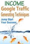 Income Google Traffic Generating Techniques