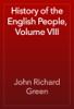 John Richard Green - History of the English People, Volume VIII artwork