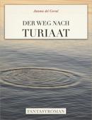 Der Weg nach Turiaat
