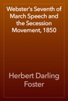 Websters Seventh Of March Speech And The Secession Movement 1850